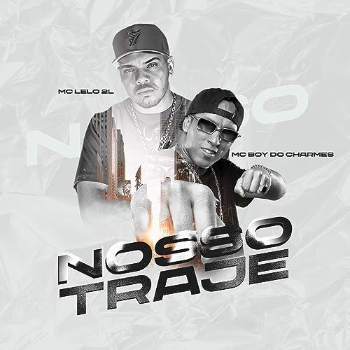 Nosso Traje by Mc Lelo 2L & Mc Boy do Charmes on Amazon ...