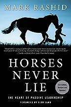 Horses Never Lie: The Heart of Passive Leadership PDF