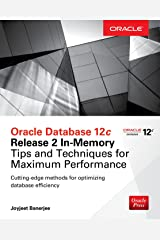 Oracle Database 12c Release 2 In-Memory: Tips and Techniques for Maximum Performance (Oracle Press) Kindle Edition