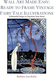 Wall Art Made Easy: Ready to Frame Vintage Fairy Tale Illustrations: 30 Beautiful Images to Transform Your Home
