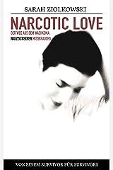 Narcotic Love: Der Weg aus dem Wachkoma narzisstischen Missbrauchs (German Edition) Kindle Edition
