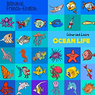 Ocean Life: French-English Colour and Learn Bilingual Activity Book - Colours, Numbers and Vocabulary