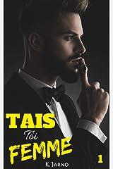 """Tais-toi, Femme !"": Tome 1 Format Kindle"
