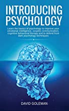 Introducing Psychology: Learn the Basics of Psychology to Improve Your Emotional Intelligence, Couples Communication, Cogn...