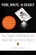 Pure, White, and Deadly: How Sugar Is Killing Us and What We Can Do to Stop It PDF