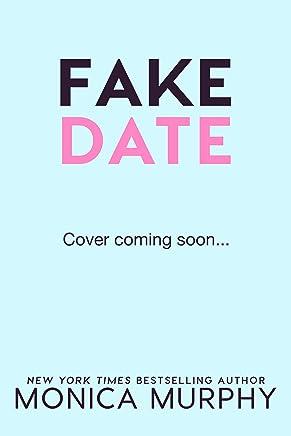 Fake Date (Dating Series Book 2)