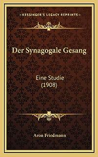 Der Synagogale Gesang: Eine Studie (1908)