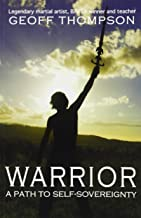 Warrior: A Path to Self Sovereignty