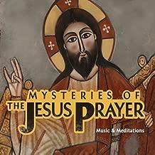 Mysteries of the Jesus Prayer: Music & Meditations
