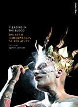Pleading in the Blood: The Art and Performances of Ron Athey (Intellect Live)