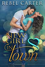 New Girl In Town: Older Woman Younger Man Romance (Age Is Just A Number Book 1)