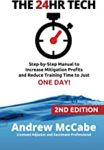 THE 24HR TECH: 2nd Edition: Water Damage Profits and Training in ONE DAY (Claim Clinic Restoration Training Series Book 1)