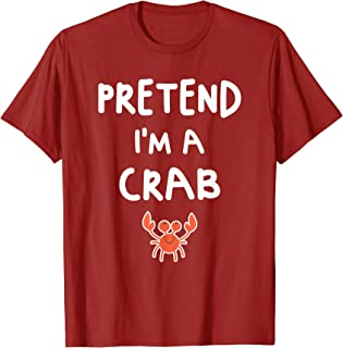 Pretend I'm a Crab Funny Easy Halloween Costume Boys Girls T-Shirt