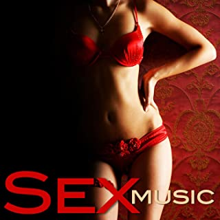 Sex Music for Intimate Erotic Moments, Hot and Smooth Sexual Healing Love Making