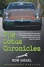 The Lotus Chronicles: One man's sordid tale of passion and madness while resurrecting a 40-year-dead Lotus Europa Twin Cam Special PDF