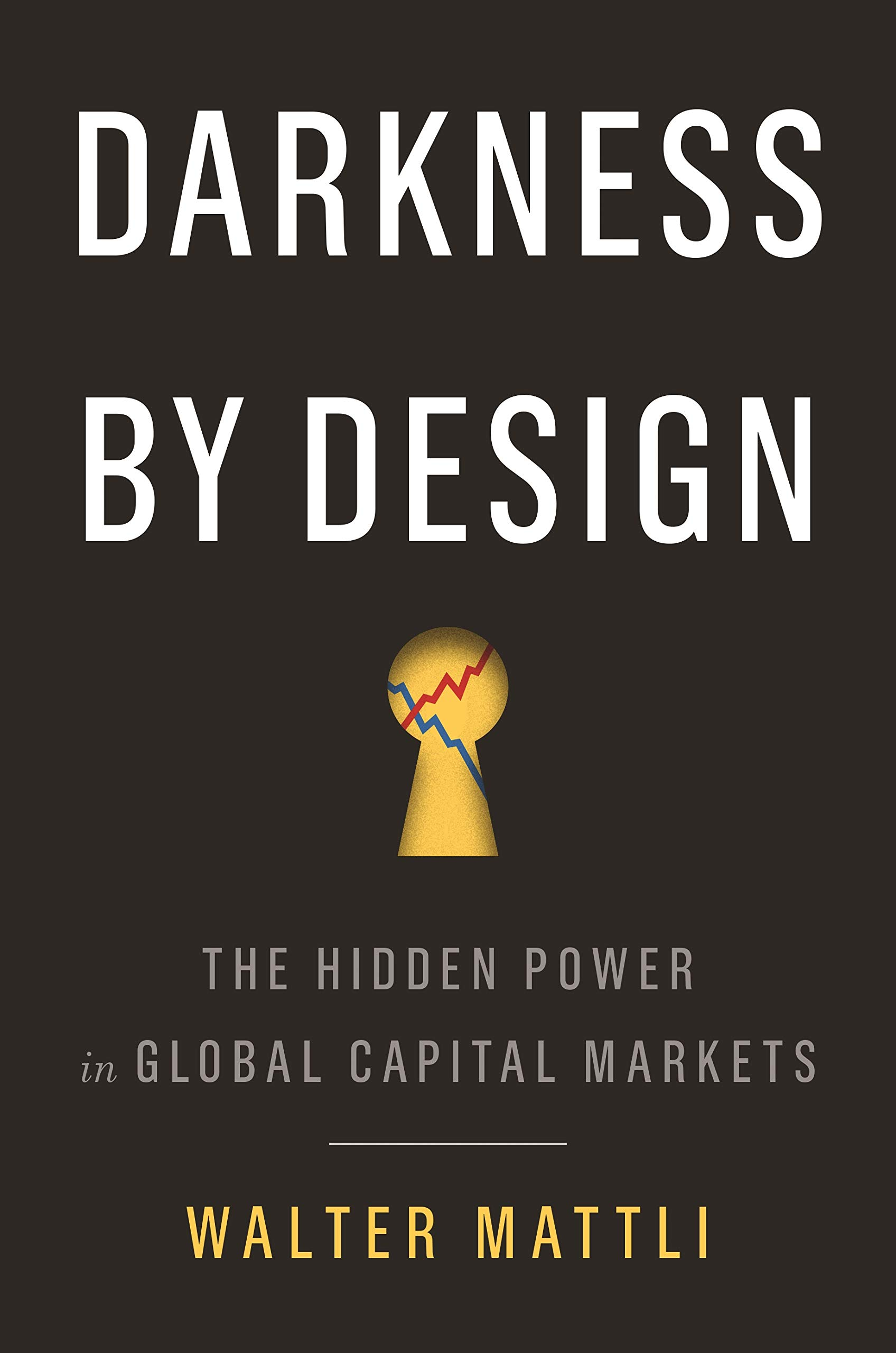 Download Darkness By Design: The Hidden Power In Global Capital Markets (English Edition) 