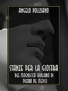 Stanze per la giostra del magnifico Giuliano di Pietro de Medici (Italian Edition)