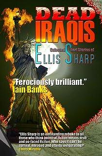 Dead Iraqis: Selected Short Stories of Ellis Sharp