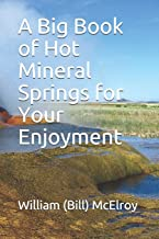 A Big Book of Hot Mineral Springs for Your Enjoyment