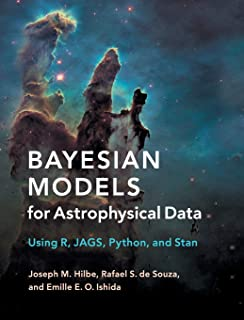 Bayesian Models for Astrophysical Data: Using R, JAGS, Python, and Stan