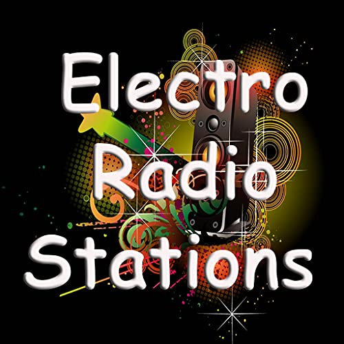 Top 25 Electro Music Radio Stations
