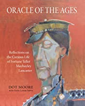Oracle of the Ages: Reflections on the Curious Life of Fortune Teller Mayhayley Lancaster