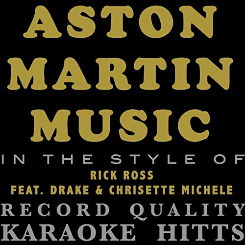 Aston Martin Music Originally By Rick Ross Feat Drake Chrisette Michele Karaoke Instrumental Single Von Karaoke Hitts Bei Amazon Music Amazon De