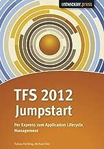 TFS 2012 Jumpstart - Per Express zum Application Lifecycle Management (German Edition)