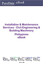 Installation & Maintenance Services - Civil Engineering & Building Machinery in the Philippines: Market Sales