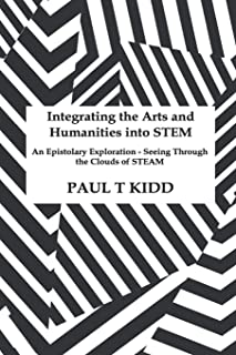 Integrating the Arts and Humanities into STEM: An Epistolary Exploration - Seeing Through the Clouds of STEAM