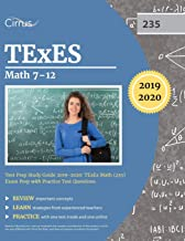 TExES Mathematics 7-12 Test Prep Study Guide 2019-2020: TExEs Math (235) Exam Prep with Practice Test Questions
