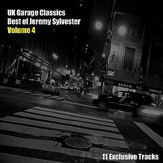 Uk Garage Classics - Best of Jeremy Sylvester, Vol. 4