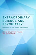Extraordinary Science and Psychiatry: Responses to the Crisis in Mental Health Research (Philosophical Psychopathology) (English Edition)