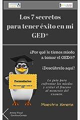 Los 7 Secretos para tener éxito en mi GED ® - Formularios (GED en español de la Maestra Ximena nº 2) (Spanish Edition) Kindle Edition