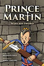 Prince Martin Wins His Sword: A Classic Tale About a Boy Who Discovers the True Meaning of Courage, Grit, and Friendship (Grayscale Art Edition) (The Prince Martin Epic)