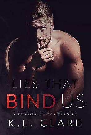 Lies That Bind Us (Beautiful White Lies Book 1)