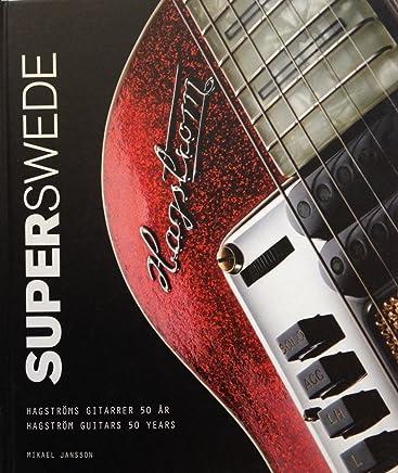 SuperSwede : Hagströms gitarrer 50 år / Hagström guitars 50 years