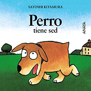 Perro tiene sed/ Dog is Thirsty (Mi primera sopa de libros/ My First Soup of Books) (Spanish Edition)