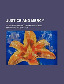 Justice and Mercy; Sermons on Penalty and Forgiveness