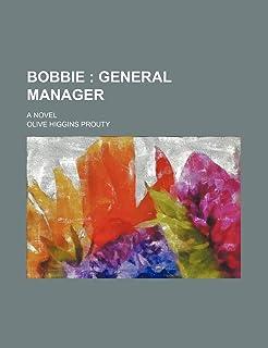 Bobbie; General Manager. a Novel
