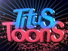 Clip: Titus Toons