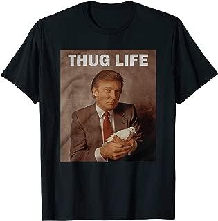 Trump Thug For Life T-Shirt