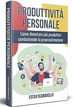 Permalink to PRODUTTIVITÀ PERSONALE; Come diventare più produttivi combattendo la procastinazione PDF