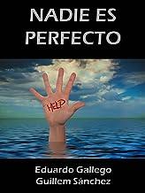 NADIE ES PERFECTO (Spanish Edition)