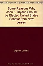 Some Reasons Why John F. Dryden Should be Elected United States Senator from New Jersey.