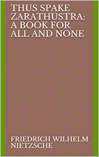 Thus Spake Zarathustra: A Book for All and None (English Edition)