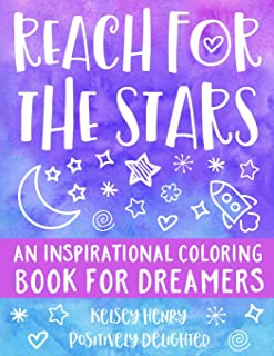 Reach for the Stars: An Inspirational Coloring Book for Dreamers
