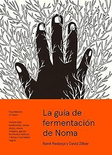 La guía de fermentación de Noma. Incluye koji, kombuchas,