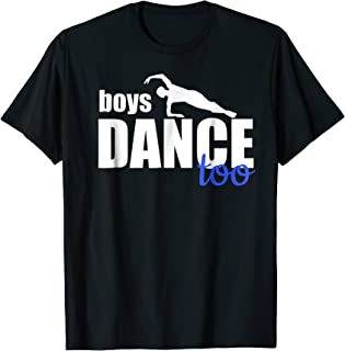Boys Dance Too Ballet Dancer T-Shirt for Men & Boys