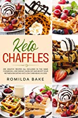 KETO CHAFFLE: 200 healthy recipes all included in the same cookbook. Lose weight, burn fat and boost your metabolism eating nice low carb meals in 2020 avoiding mistakes made in 2019 Broché
